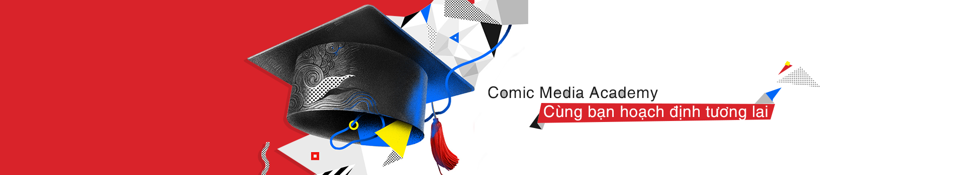 Comic Media Academy - Cùng bạn hoạch định tương lai